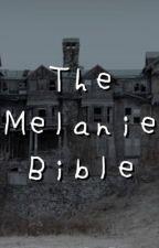 The Melanie  Bible   by fvirlylocvl