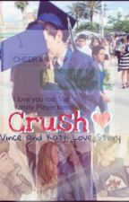 Crush❤(Vince&Kath Story) by GoddessofTalk114