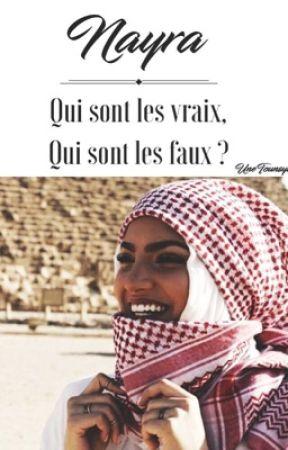 « Nayra - Qui sont les vrais, qui sont les faux ? » [EN RÉÉCRITURE/CORRECTION] by UneTounsya95