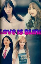 Love Is Blind by TaenyMyanmar