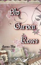 Old Garden Roses  by Aurora-Blue