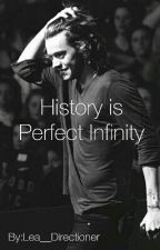 History is Perfect Infinity by Lea__Directioner