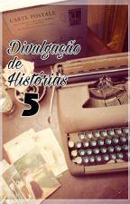 Divulgação de Histórias 5 [ENCERRADO] by rfultrastars