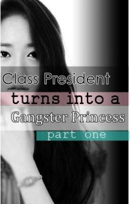 Class President turns into a GANGSTER PRINCESS ?! (1st Half)