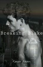 Breaking Blake by kenzabadiri