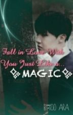 Fall in Love With You Just Like a Magic by wunqian