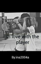 In Love With The Player by Ina2004a