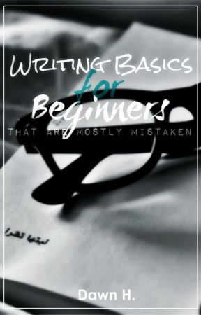 Writing Basics for Beginners (that are mostly mistaken) by ScratchWrites07