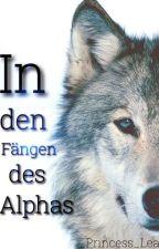 In den Fängen des Alphas  by _IceQueen_02