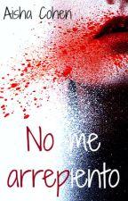 No me arrepiento (Finalizada) by AishaCohen