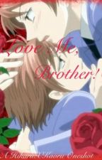 Love Me, Brother! by _Ereri_Is_Bae_
