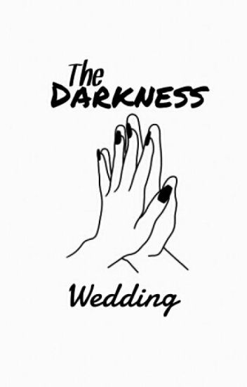 The Darkness Wedding
