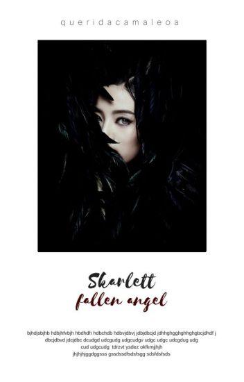 Skarlett - Fallen Angel {EM REVISÃO}
