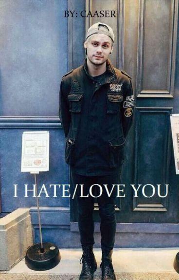 I Hate/Love You?  [5sos]