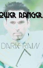 Power Rangers:Dark Rain by InfiniteMuffin