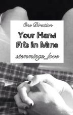 Your Hand Fits In Mine // H.S by stemmings_love