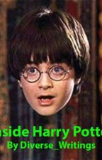 Inside Harry Potter by diverse_writings