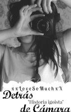 Detrás De Camara (Alejo Igoa) [Editando] by XxLoveSoMuchxX