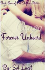 Forever Unheard by Sol_Lucet