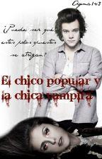 El chico popular y la chica vampira (Harry Styles y Tú) TERMINADA by Ayma143