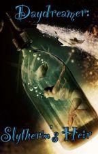 Daydreamer - Slytherin's Heir by AngelMarionette