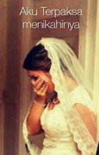 Aku Terpaksa Menikahinya by ALFFW93