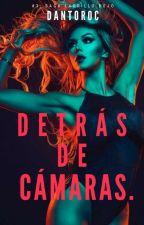 Detrás de las Cámaras  by DanToroC