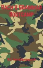 Rach's Grammar Bootcamp by imnotpoppunk