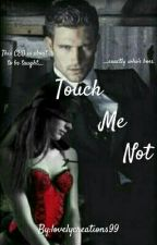 Touch Me Not by lovelycreations99