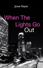When The Lights Go Out by JanaeKeyesAuthor