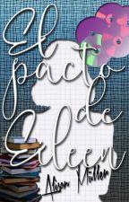 El pacto de Eileen (EDITANDO) #LCDA by GuriGuuri