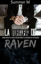 La Tortura de Raven. Serie los Orígenes y la Guerra de los Dioses 2. (#LGBT+) by SummerMM1