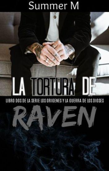 La Tortura de Raven. Serie los Orígenes y la Guerra de los Dioses 2. (#LGBT+)