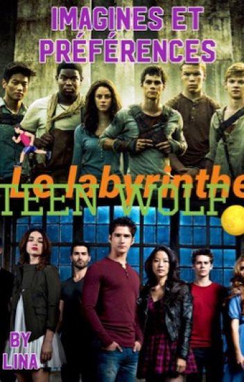 Le labyrinthe et Teen Wolf: imagines et préférences