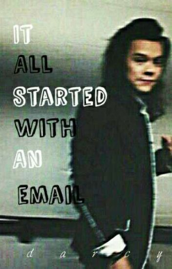 It All Started With An Email (h.s) (#wattys2017) (rewriting)