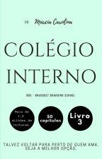 03 - Colégio Interno - bbs by Marciamcl