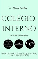03 - Colégio Interno - bbs by Marciamcl