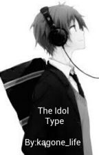 The idol type by kagune_life