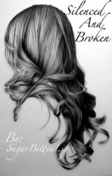 Silenced and Broken by SugarBittenLip