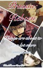 Prussia Reborn (Prussia x Reader) by BlackRosesNeverDie