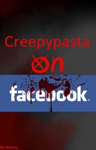 Creepypasta On Facebook
