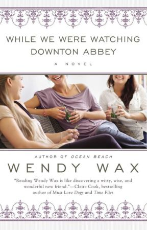 While We Were Watching Downton Abbey - excerpt by WendyWax