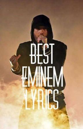 BEST EMINEM LYRICS - Greatest - Wattpad