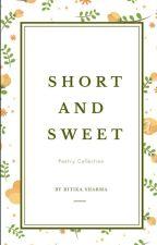 Short & Sweet by ritsismyname