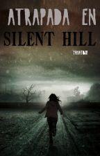 Atrapada En Silent Hill by yamato60