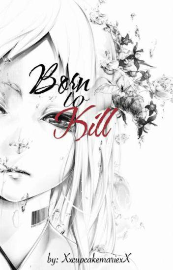 Born to Kill ~Jeff The Killer Story