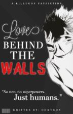 Love Behind The Walls by ohmygon