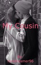 My Cousin || ORIGINAL || by mrsdreamer96