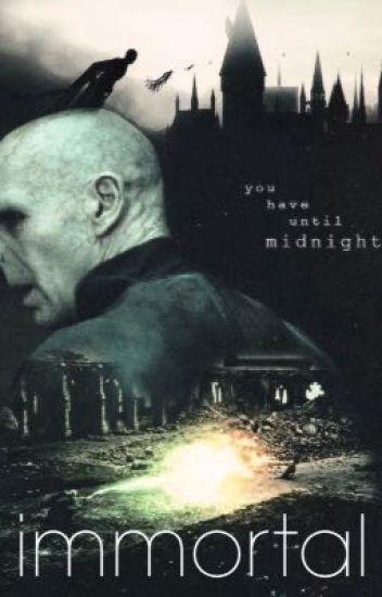 IMMORTAL » Harry Potter fanfic - Becky - Wattpad