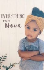 Everything For Nova by xo_samlily